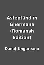 Așteptând în Ghermana (Romansh Edition)…