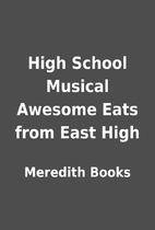 High School Musical Awesome Eats from East…