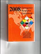 2008 Emergency Response Guidebook by U.S.…