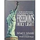 Freedom's Holy Light by Richard H. Schneider