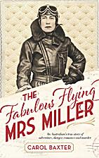 The Fabulous Flying Mrs Miller by Carol J.…