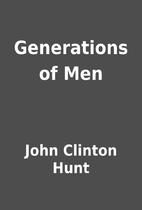 Generations of Men by John Clinton Hunt