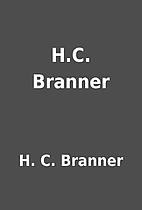 H.C. Branner by H. C. Branner