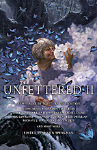 Unfettered II: New Tales by Masters of…