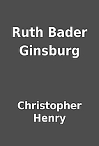 Ruth Bader Ginsburg by Christopher Henry