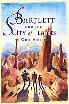 Bartlett and the City of Flames by Odo…