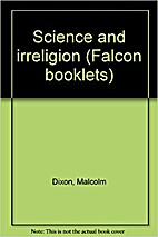 Science and irreligion by Malcolm Dixon