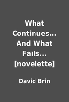 What Continues... And What Fails...…