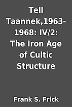 Tell Taannek,1963-1968: IV/2: The Iron Age…