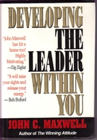 Developing the Leader Within You by John C.…