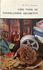 Gids voor de Nederlandse archieven by W. J.…