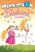 Pinkalicious: School Rules! by Victoria Kann