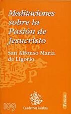 Meditaciones sobre la pasión de…
