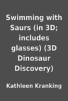 Swimming with Saurs (in 3D; includes…