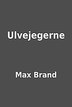 Ulvejegerne by Max Brand