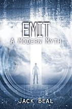 Emit: A Modern Myth by Jack Beal