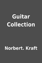 Guitar Collection by Norbert. Kraft