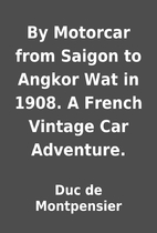 By Motorcar from Saigon to Angkor Wat in…