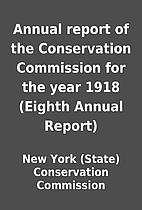 Annual report of the Conservation Commission…
