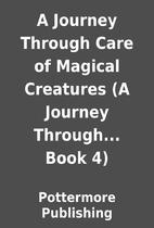 A Journey Through Care of Magical Creatures…