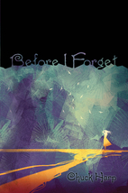 Before I Forget by Chuck Harp