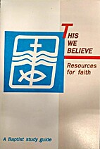 This We Believe: Resources for Faith (A…