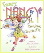 Fancy Nancy: Bonjour, Butterfly by Jane…