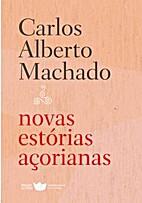 Novas Estórias Açorianas by Carlos Alberto…