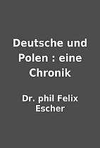 Deutsche und Polen : eine Chronik by Dr.…