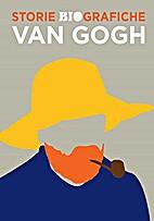 Van Gogh: Storie BioGrafiche by Sophie…