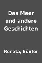 Das Meer und andere Geschichten by Renata,…