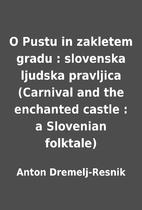 O Pustu in zakletem gradu : slovenska…