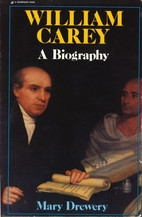 William Carey: A Biography by Mary Drewery