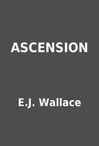 ASCENSION by E.J. Wallace