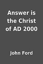 Answer is the Christ of AD 2000 by John Ford