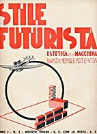 Stile futurista: estetica della macchina:…
