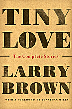 Tiny Love: The Complete Stories of Larry…