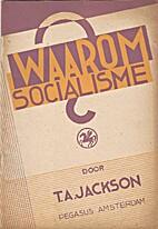 Waarom socialisme? by T. A. Jackson
