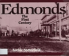 Edmonds, the first century by Archie…