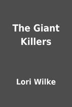 The Giant Killers by Lori Wilke