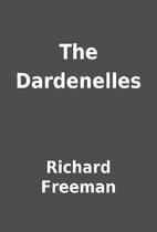 The Dardenelles by Richard Freeman