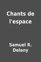 Chants de l'espace by Samuel R. Delany
