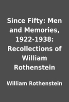 Since Fifty: Men and Memories, 1922-1938:…