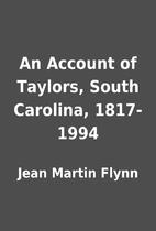 An Account of Taylors, South Carolina,…