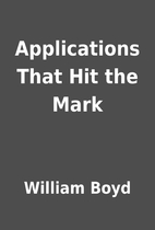 Applications That Hit the Mark by William…
