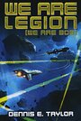 We Are Legion (We Are Bob) by Dennis E. Taylor