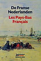 De Franse Nederlanden/Les Pays-Bas Français…