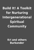 Build It! A Toolkit for Nurturing…