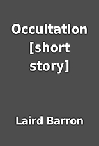 Occultation [short story] by Laird Barron