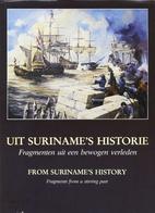 Uit Suriname's historie : fragmenten…